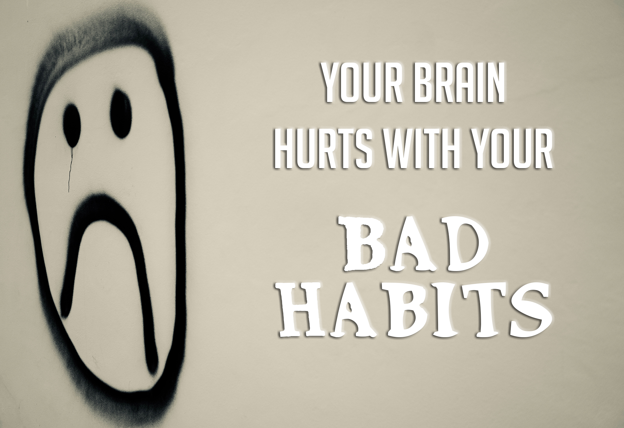 Your Brain Hurts with Your Bad Habits, FYI About Brain Health