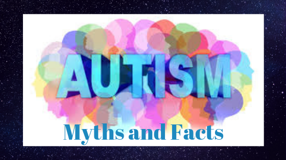 Autism and the 11 Myths about it