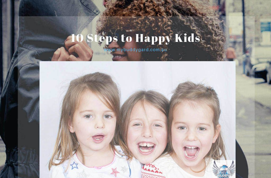 10 steps to a Happy Child makes Happy Parents